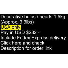 Decorative bulbs / heads -- 1.5kg (approx. 3.3lbs) Pay in USD $232